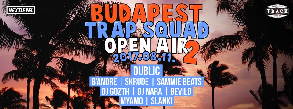 BUDAPEST TRAP SQUAD OPEN AIR 2